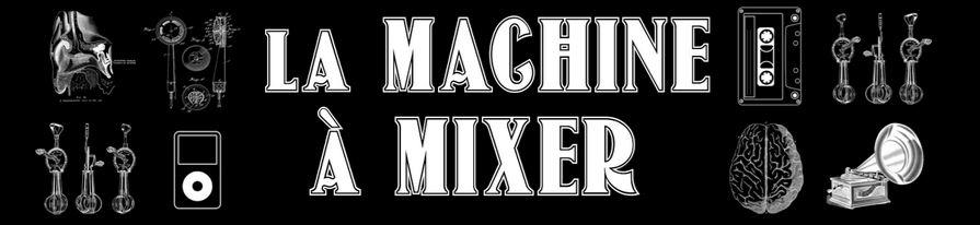 la-machine-a-mixer