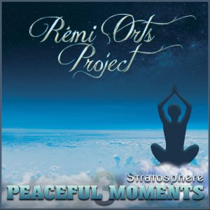 Rémi Orts Project – Peaceful Moments (Stratosphere)