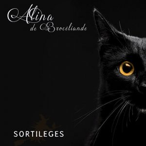 Alina de Brocéliande – Sortilèges